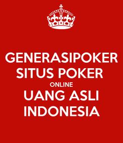 Poster: GENERASIPOKER SITUS POKER  ONLINE UANG ASLI INDONESIA