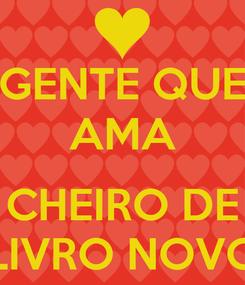 Poster: GENTE QUE AMA  CHEIRO DE LIVRO NOVO