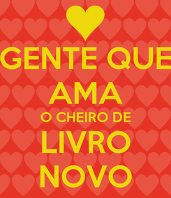 Poster: GENTE QUE AMA O CHEIRO DE LIVRO NOVO