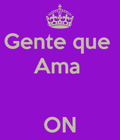 Poster: Gente que  Ama    ON