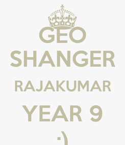 Poster: GEO SHANGER RAJAKUMAR YEAR 9 :)