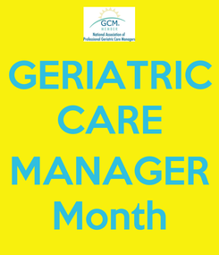 Poster: GERIATRIC CARE  MANAGER Month
