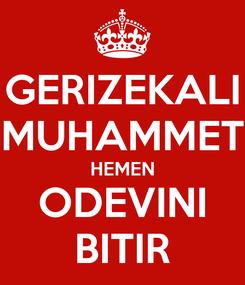 Poster: GERIZEKALI MUHAMMET HEMEN ODEVINI BITIR