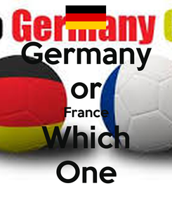 Poster: Germany or France Which One