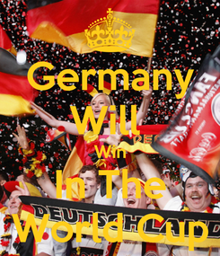 Poster: Germany Will  Win In The World Cup