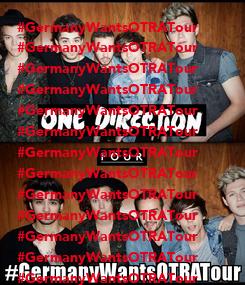 Poster: #GermanyWantsOTRATour #GermanyWantsOTRATour #GermanyWantsOTRATour #GermanyWantsOTRATour #GermanyWantsOTRATour #GermanyWantsOTRATour #GermanyWantsOTRATour #GermanyWantsOTRATour #GermanyWantsOTRATour #GermanyWantsOTRATour #GermanyWantsOTRATour #GermanyWantsOTRATour #GermanyWantsOTRATour #GermanyWantsOTRATour