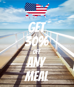 Poster: GET 30% OFF ANY MEAL