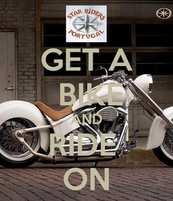 Poster: GET A  BIKE AND RIDE  ON