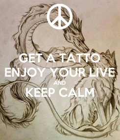 Poster: GET A TATTO ENJOY YOUR LIVE AND KEEP CALM