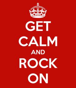 Poster: GET CALM AND ROCK ON