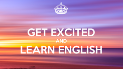 Poster:  GET EXCITED AND LEARN ENGLISH