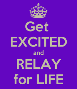 Poster: Get  EXCITED and RELAY for LIFE