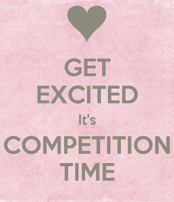 Poster: GET EXCITED It's COMPETITION TIME