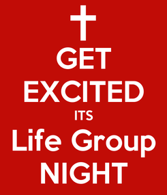 Poster: GET EXCITED ITS Life Group NIGHT