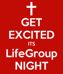 Poster: GET EXCITED ITS LifeGroup NIGHT
