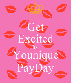 Poster: Get Excited Its  Younique PayDay