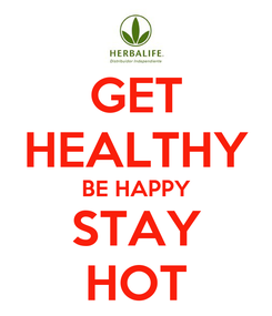 Poster: GET HEALTHY BE HAPPY STAY HOT