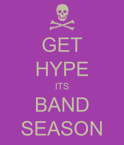 Poster: GET HYPE ITS BAND SEASON