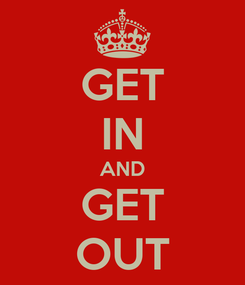 Poster: GET IN AND GET OUT