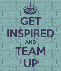 Poster: GET INSPIRED AND TEAM UP