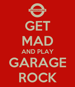 Poster: GET MAD AND PLAY GARAGE ROCK