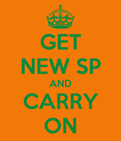 Poster: GET NEW SP AND CARRY ON