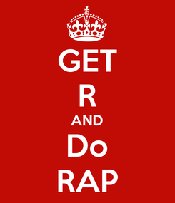 Poster: GET R AND Do RAP