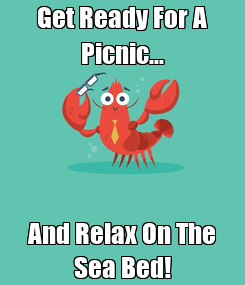 Poster: Get Ready For A Picnic... And Relax On The Sea Bed!