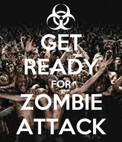 Poster: GET READY FOR ZOMBIE ATTACK
