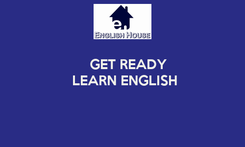 Poster:    GET READY  LEARN ENGLISH