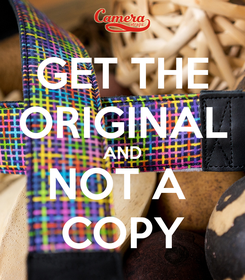 Poster: GET THE ORIGINAL AND NOT A  COPY