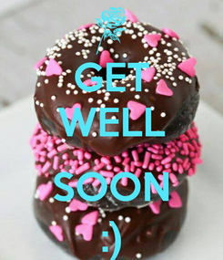 Poster: GET WELL  SOON :)