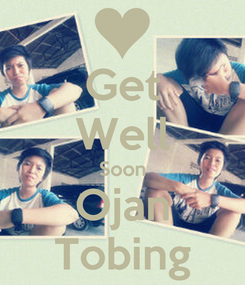 Poster: Get Well Soon Ojan Tobing