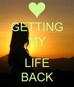 Poster: GETTING MY  LIFE BACK
