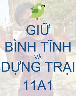 Poster: GIỮ BÌNH TĨNH VÀ DỰNG TRẠI 11A1