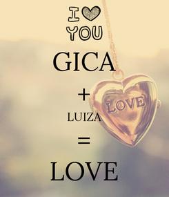Poster: GICA + LUIZA = LOVE