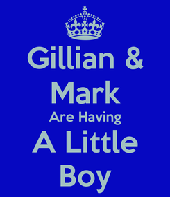 Poster: Gillian & Mark Are Having A Little Boy