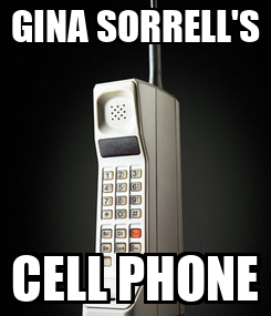 Poster: GINA SORRELL'S CELL PHONE