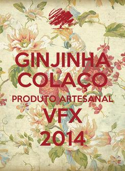 Poster: GINJINHA COLAÇO PRODUTO ARTESANAL VFX 2014