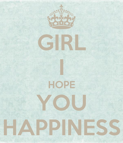 Poster: GIRL I HOPE YOU HAPPINESS