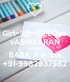 Poster: Girl~!!@~!!@LOve vASHIKARAN sPECIAL BABA JI in usa +91-9982937982