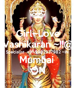 Poster: Girl~Love Vashikaran ~!!@ Specialist  +91-9982937982 ~IN Mumbai  ON