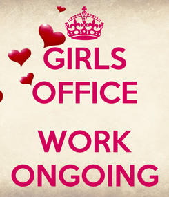 Poster: GIRLS OFFICE  WORK ONGOING