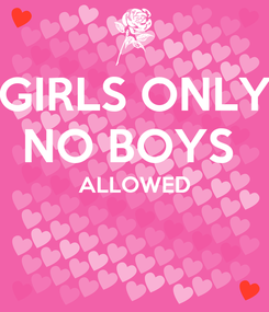 Poster: GIRLS ONLY NO BOYS  ALLOWED