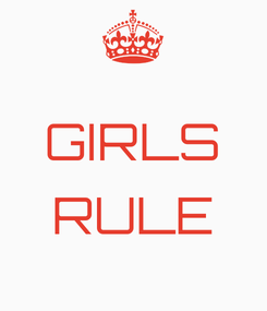 Poster:  GIRLS  RULE