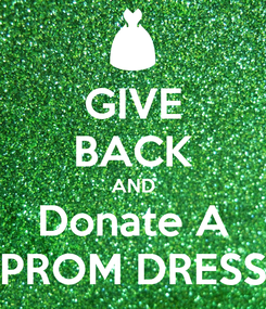 Poster: GIVE BACK AND Donate A PROM DRESS