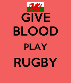 Poster: GIVE BLOOD PLAY RUGBY