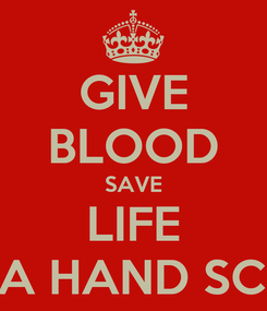 Poster: GIVE BLOOD SAVE LIFE LEND A HAND SCOIETY