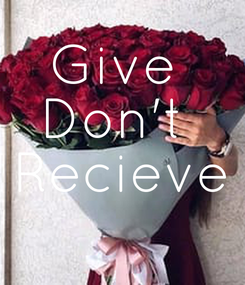 Poster: Give  Don't  Recieve