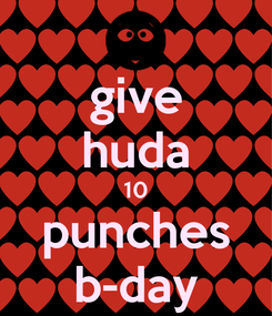Poster: give huda 10 punches b-day